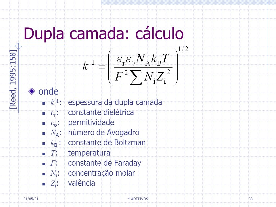 Dupla camada: cálculo onde [Reed, 1995:158]